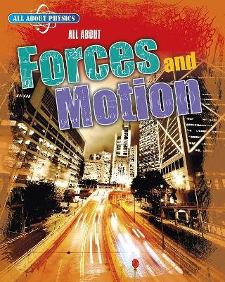 All About Forces and Motion by Leon Gray
