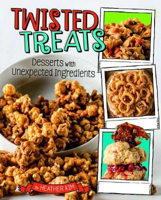 Twisted Treats by Heather Kim
