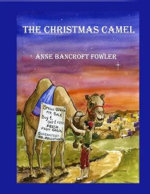 Christmas Camel by Anne Bancroft