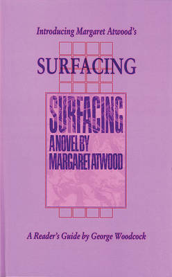 Introducing Margaret Atwood's 'Surfacing' by George Woodcock