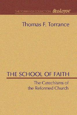 School of Faith by Thomas F. Torrance