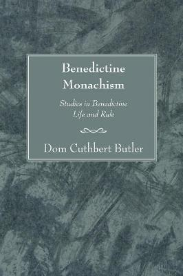 Benedictine Monachism, Second Edition by Dom David Knowles