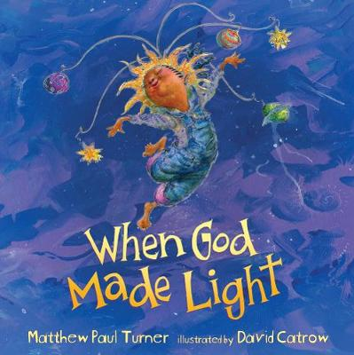 When God Made Light by Matthew Paul Turner
