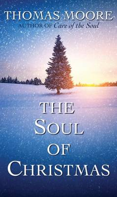 The Soul of Christmas by Thomas Moore