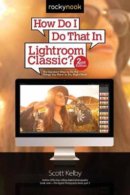 How Do I Do That in Lightroom Classic? by Scott Kelby