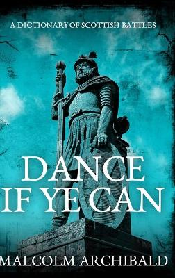 Dance If Ye Can by Malcolm Archibald