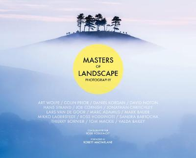 Masters of Landscape Photography by Ross Hoddinott