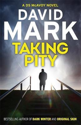 Taking Pity by David Mark