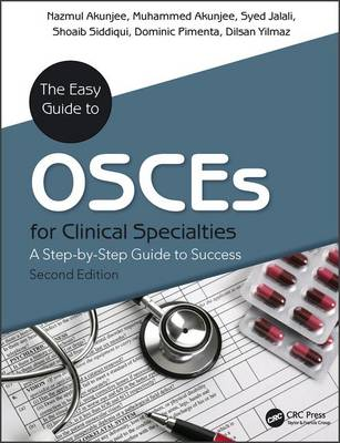 The Easy Guide to Osces for Specialties by Nazmul Akunjee