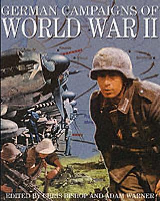 German Campaigns of World War II by Chris Bishop
