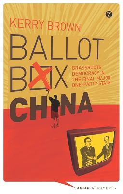 Ballot Box China by Kerry Brown