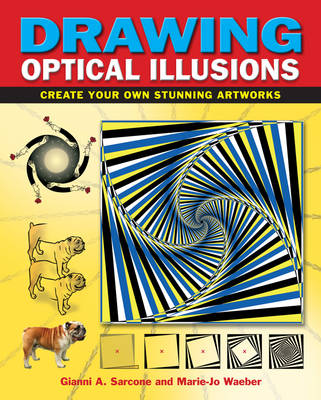 Drawing Optical Illusions by Gianni A. Sarcone