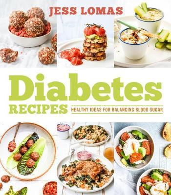 Diabetes Recipes by Jess Lomas