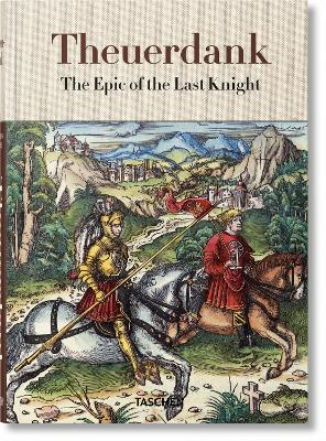 Theuerdank. The Epic of the Last Knight by Stephan Fussel