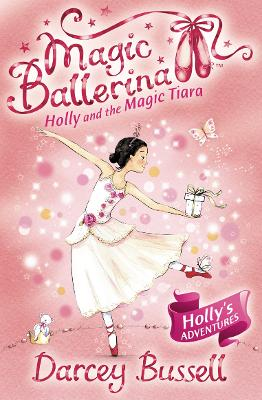 Holly and the Magic Tiara by CBE Darcey Bussell