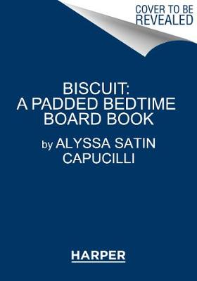 Good Night, Biscuit: A Padded by Alyssa Satin Capucilli