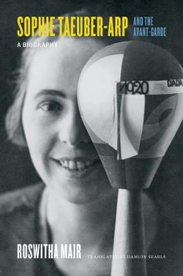 Sophie Taeuber-Arp and the Avant-Garde book