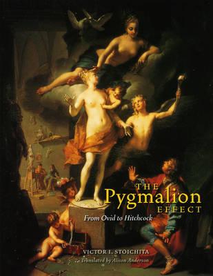 Pygmalion Effect by Victor I. Stoichita