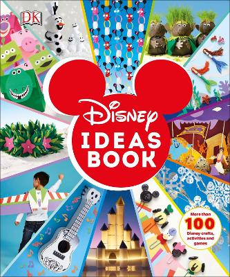 Disney Ideas Book: More than 100 Disney Crafts, Activities, and Games by DK