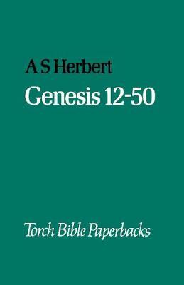 Genesis 12-50 by A.S. Herbert