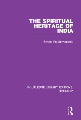 The Spiritual Heritage of India by Swami Prabhavananda