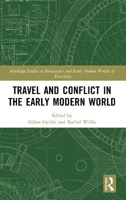 Travel and Conflict in the Early Modern World book