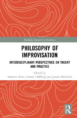 Philosophy of Improvisation: Interdisciplinary Perspectives on Theory and Practice book