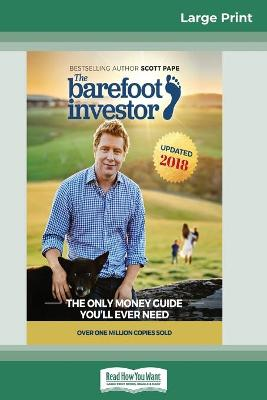 The Barefoot Investor: The Only Money Guide You'll Ever Need (16pt Large Print Edition) by Scott Pape