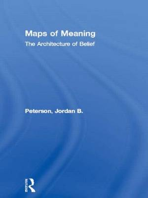 Maps of Meaning by Jordan B. Peterson