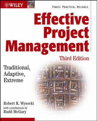 Effective Project Management: Traditional, Adaptive, Extreme by Robert K. Wysocki
