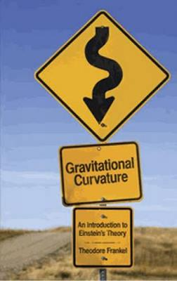 Gravitational Curvature by Theodore Frankel