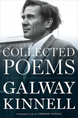 Collected Poems: Galway Kinnell by ,Galway Kinnell