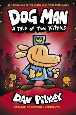 Dog Man 3: A Tale of Two Kitties by Dav Pilkey