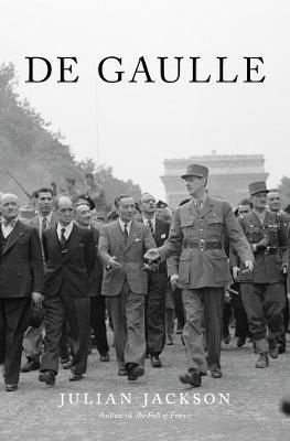 De Gaulle by Julian Jackson