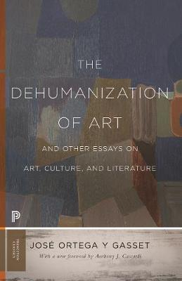 The Dehumanization of Art and Other Essays on Art, Culture, and Literature book