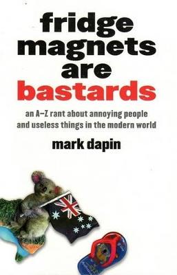 Fridge Magnets Are Bastards by Mark Dapin