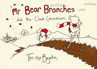 Mr Bear Branches and the Cloud Conundrum by Terri Rose Baynton