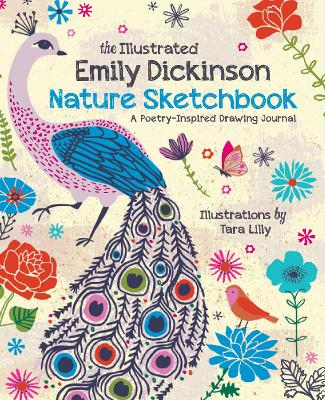 The Illustrated Emily Dickinson Nature Sketchbook: A Poetry-Inspired Drawing Journal by Tara Lilly
