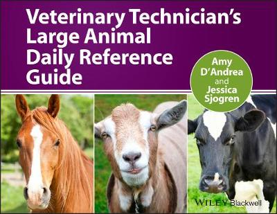 Veterinary Technician's Large Animal Daily Reference Guide by Amy D'Andrea