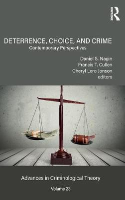 Deterrence, Choice, and Crime, Volume 23 by Daniel S. Nagin
