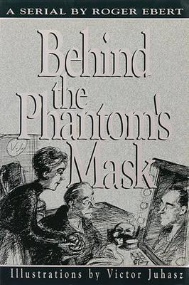 Behind the Phantom's Mask by Roger Ebert