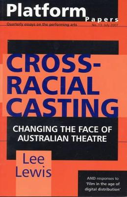Platform Papers 13, July 2007. Cross-racial Casting by Lee Lewis
