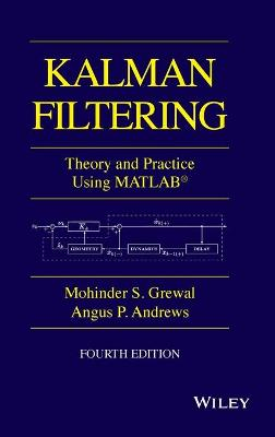 Kalman Filtering: Theory and Practice with MATLAB by Mohinder S. Grewal