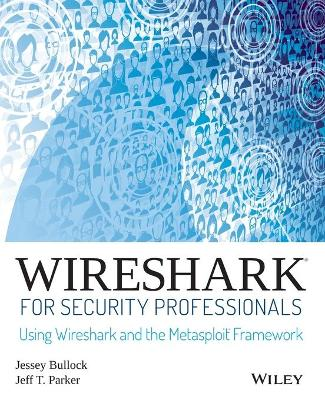 Wireshark for Security Professionals by Jessey Bullock