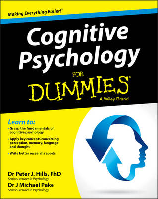Cognitive Psychology for Dummies by Peter J. Hills