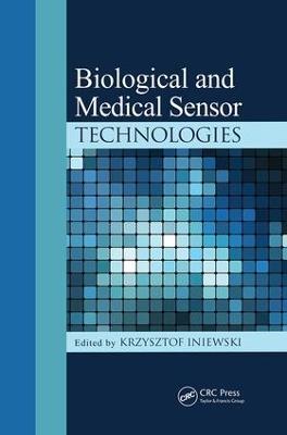 Biological and Medical Sensor Technologies by Krzysztof Iniewski