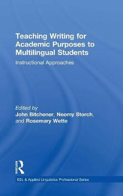 Teaching Writing for Academic Purposes to Multilingual Students by John Bitchener