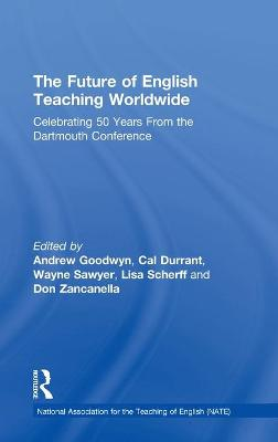 The Future of English Teaching Worldwide by Andrew Goodwyn