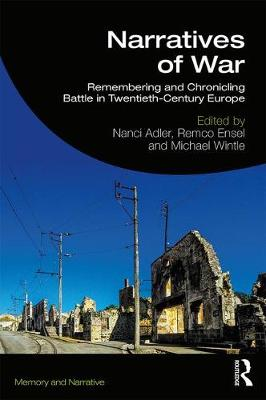 Narratives of War: Remembering and Chronicling Battle in Twentieth-Century Europe book
