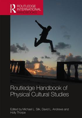 Routledge Handbook of Physical Cultural Studies book